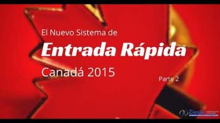 """Inmigración a Canadá 2015: """"Express Entry"""" Parte II"""
